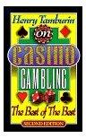 Henry Tamburin on Casino Gambling